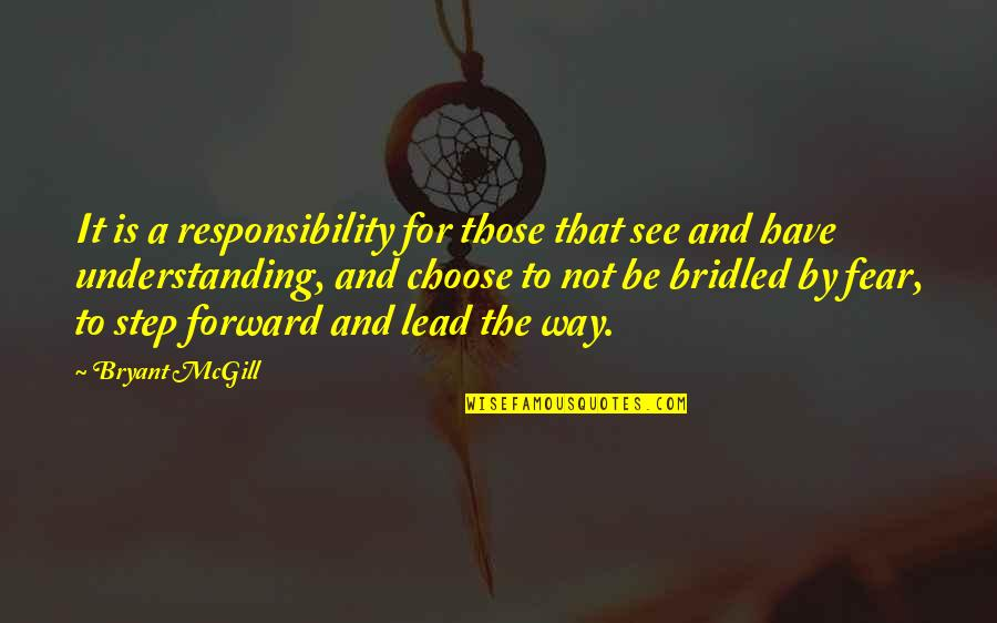 Choose Your Own Way Quotes By Bryant McGill: It is a responsibility for those that see