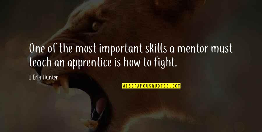 Chris And Cathy Quotes By Erin Hunter: One of the most important skills a mentor