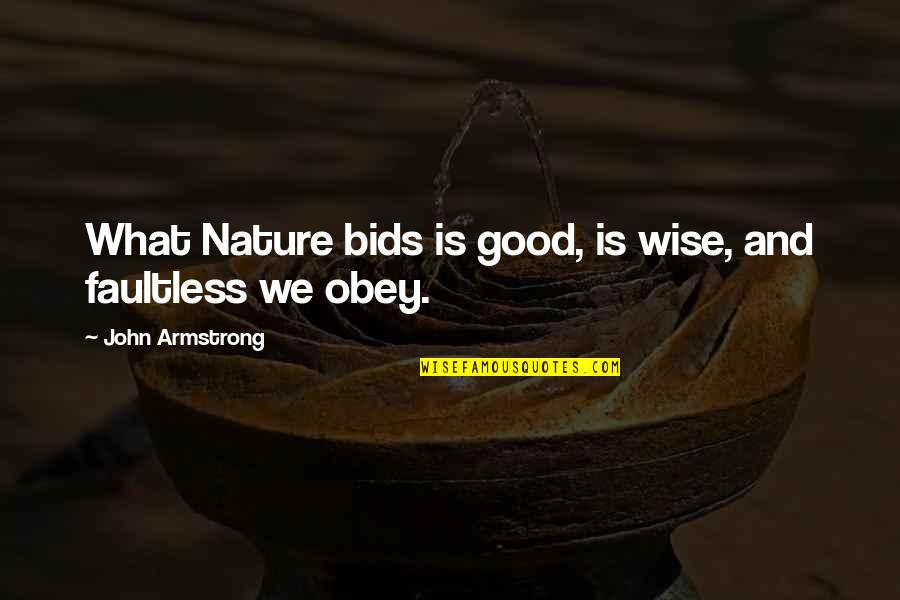Chris And Cathy Quotes By John Armstrong: What Nature bids is good, is wise, and
