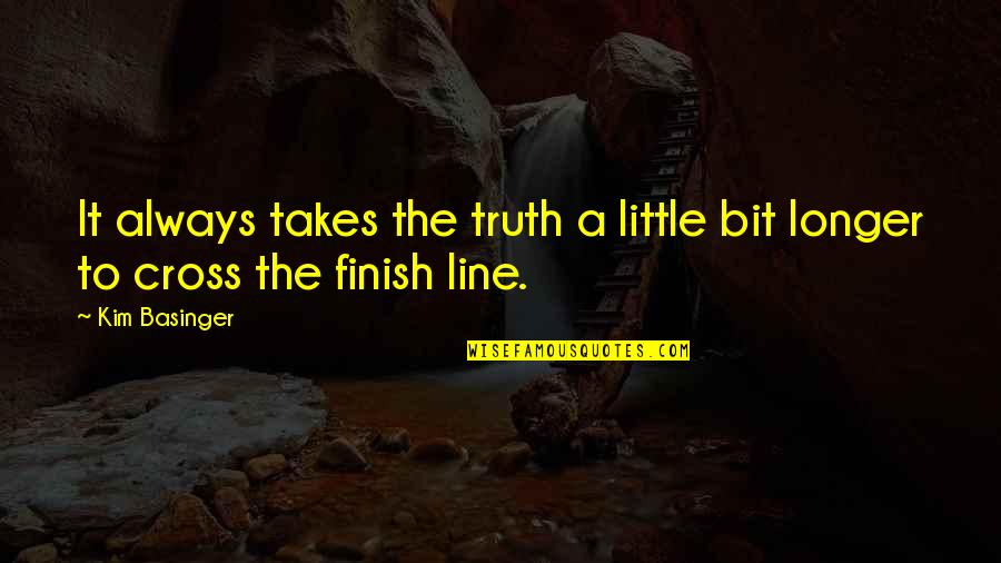 Chris And Cathy Quotes By Kim Basinger: It always takes the truth a little bit