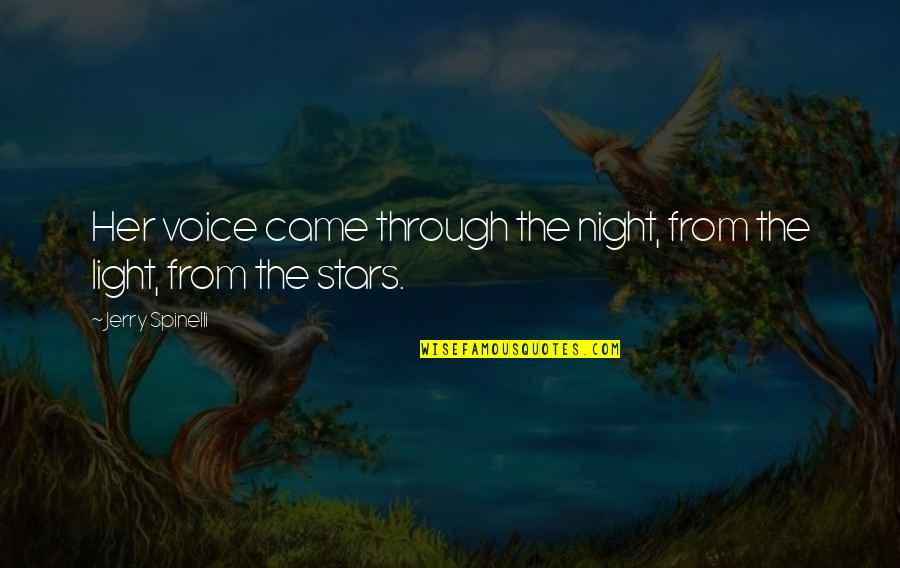 Chris Andersen Quotes By Jerry Spinelli: Her voice came through the night, from the