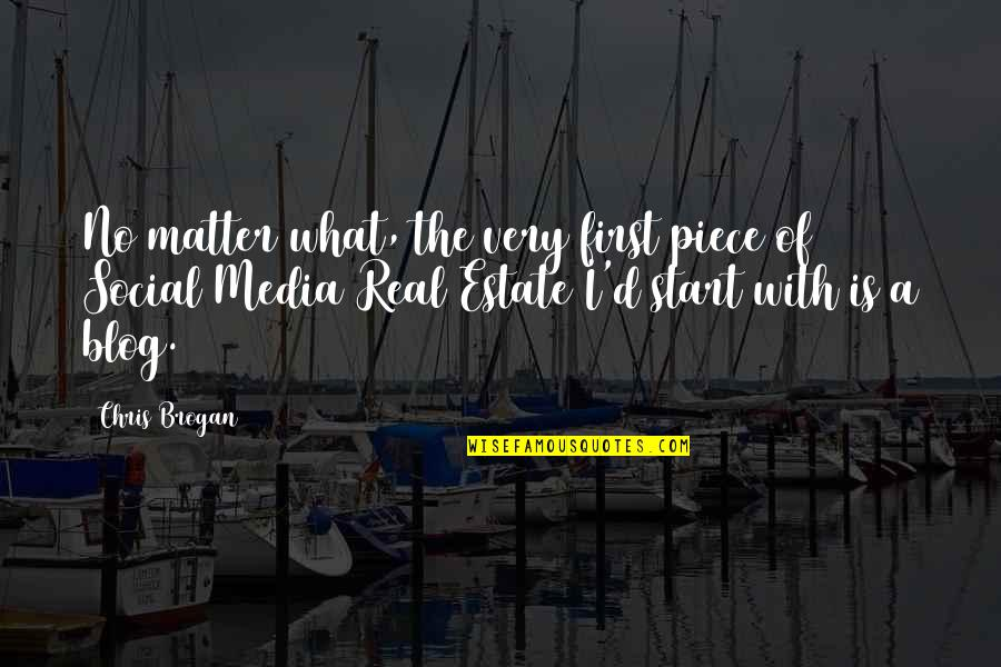 Chris Brogan Quotes By Chris Brogan: No matter what, the very first piece of