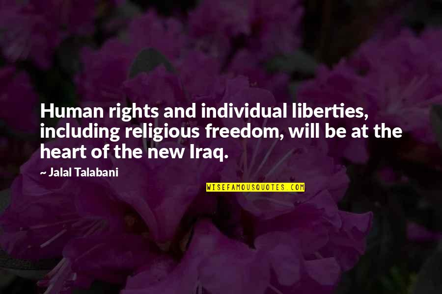 Chris Buttars Quotes By Jalal Talabani: Human rights and individual liberties, including religious freedom,