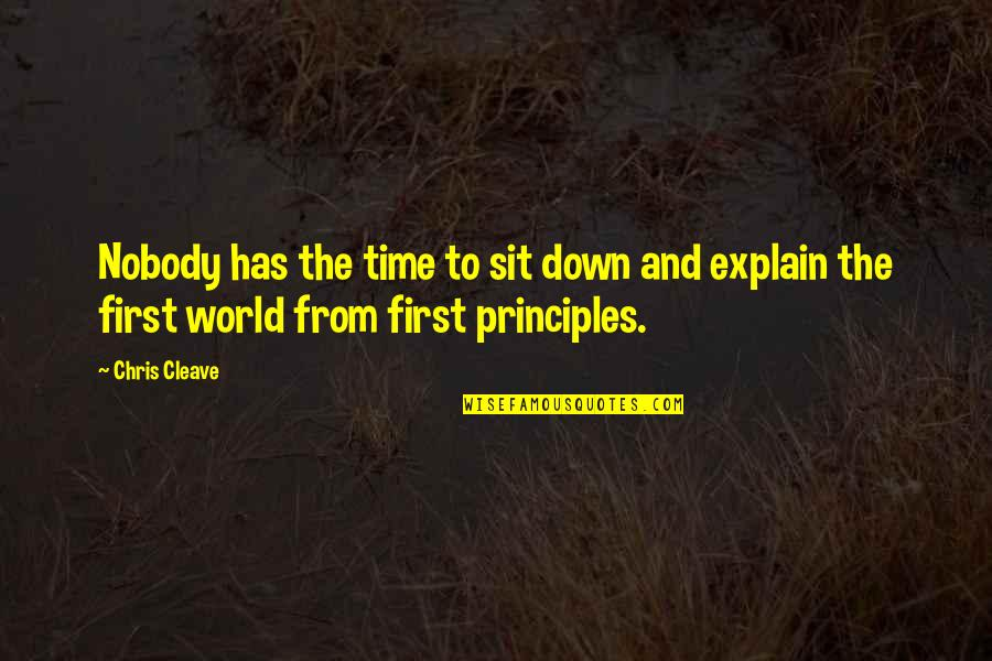 Chris Cleave Quotes By Chris Cleave: Nobody has the time to sit down and