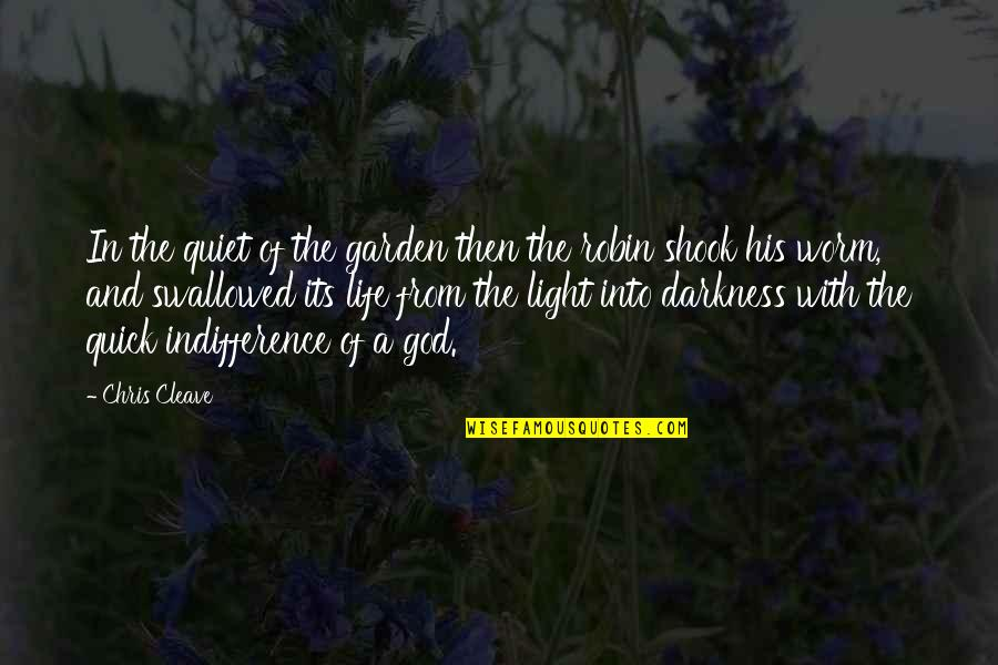Chris Cleave Quotes By Chris Cleave: In the quiet of the garden then the