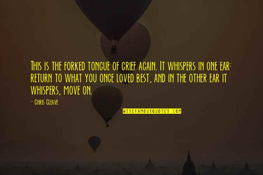 Chris Cleave Quotes By Chris Cleave: This is the forked tongue of grief again.