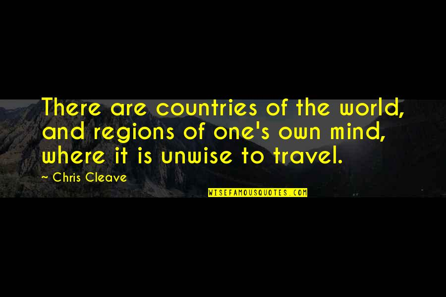 Chris Cleave Quotes By Chris Cleave: There are countries of the world, and regions