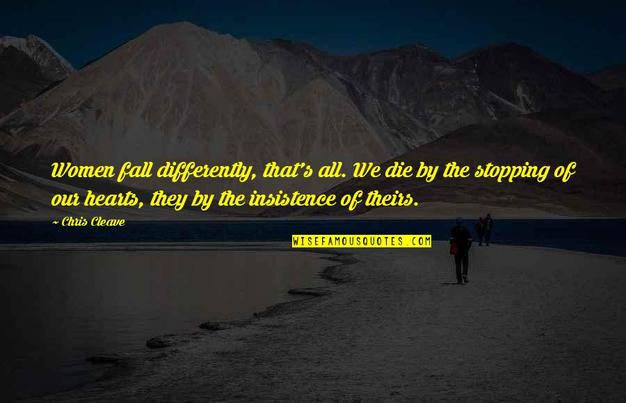 Chris Cleave Quotes By Chris Cleave: Women fall differently, that's all. We die by