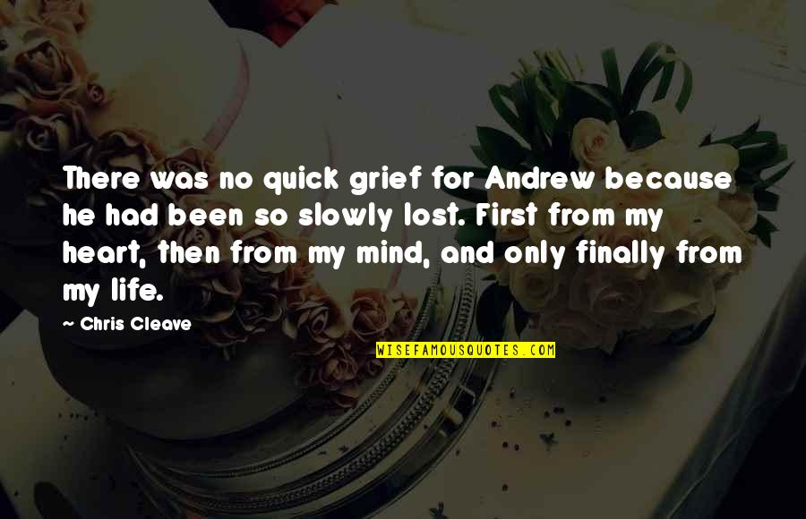 Chris Cleave Quotes By Chris Cleave: There was no quick grief for Andrew because