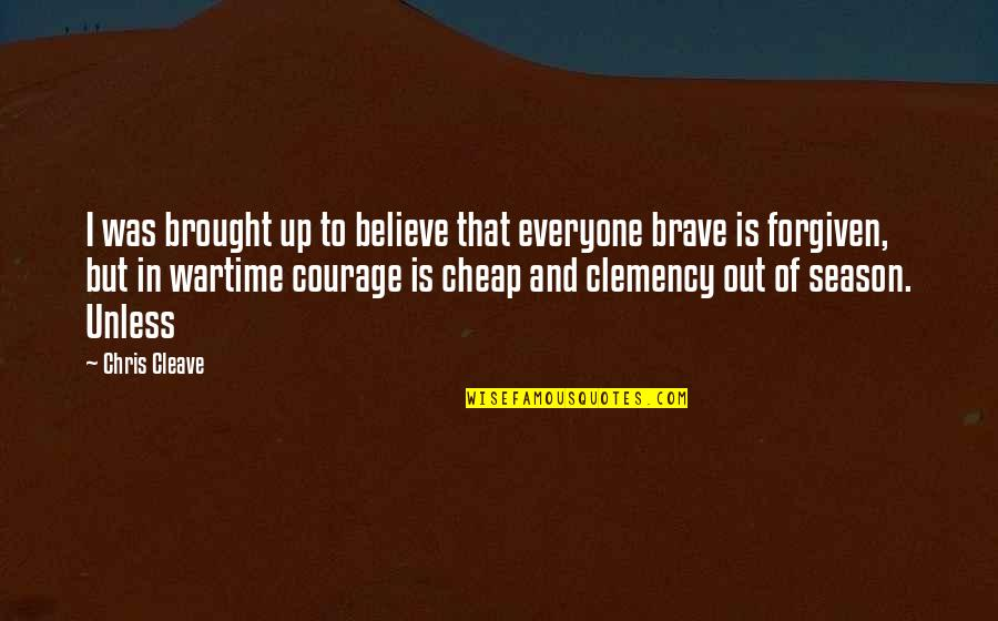 Chris Cleave Quotes By Chris Cleave: I was brought up to believe that everyone