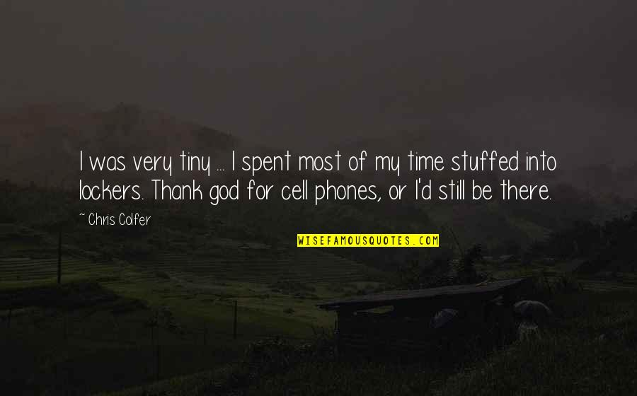 Chris D'elia Quotes By Chris Colfer: I was very tiny ... I spent most