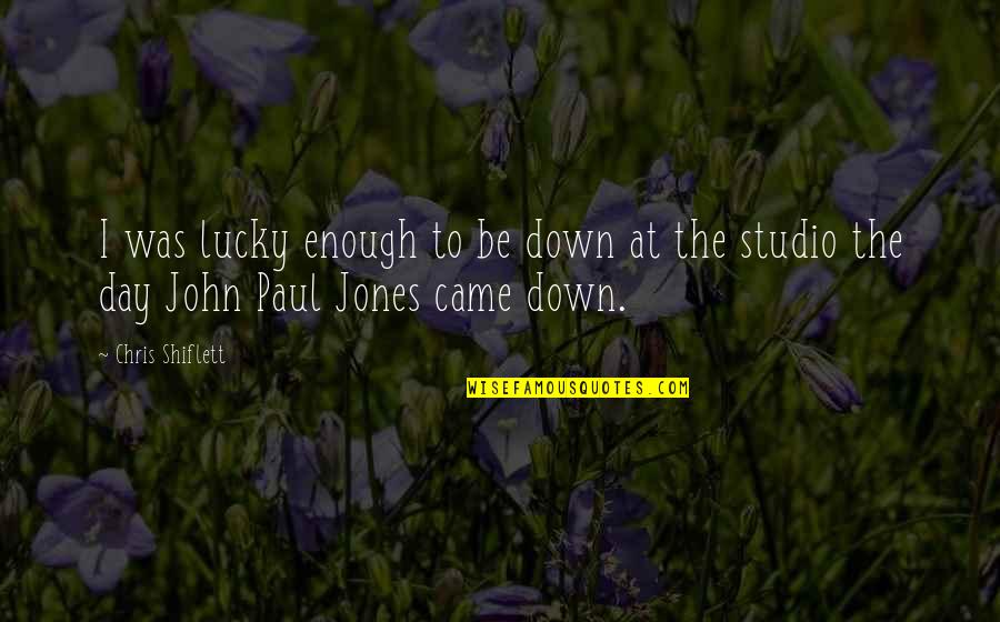 Chris Jones Quotes By Chris Shiflett: I was lucky enough to be down at