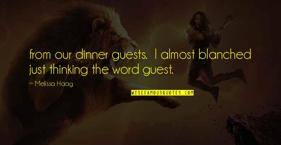 Chris Klug Quotes By Melissa Haag: from our dinner guests. I almost blanched just