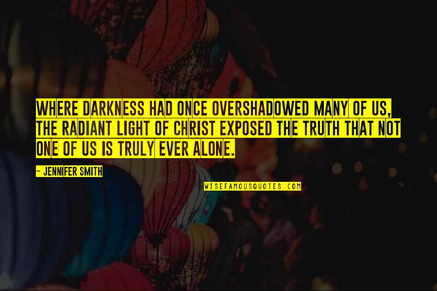 Christ And Marriage Quotes By Jennifer Smith: Where darkness had once overshadowed many of us,