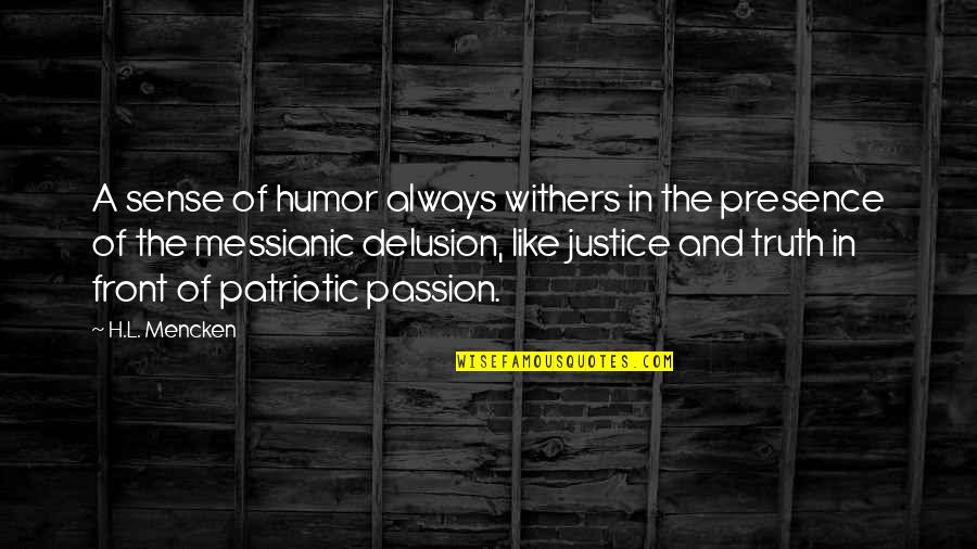 Christian Maternity Quotes By H.L. Mencken: A sense of humor always withers in the