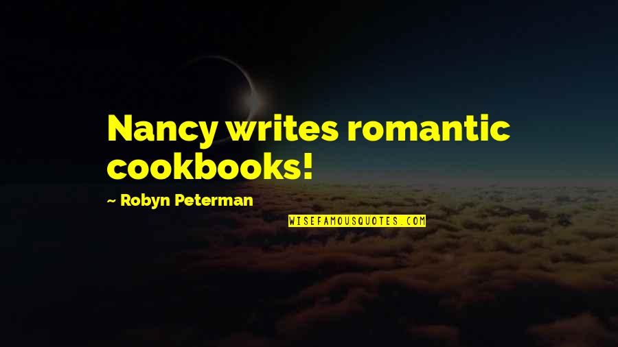 Christian Maternity Quotes By Robyn Peterman: Nancy writes romantic cookbooks!