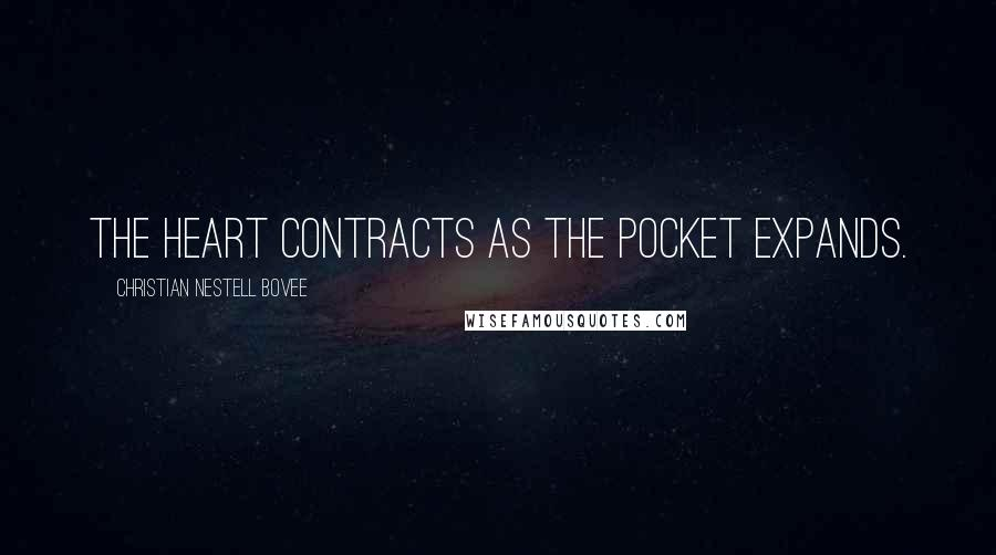 Christian Nestell Bovee quotes: The heart contracts as the pocket expands.