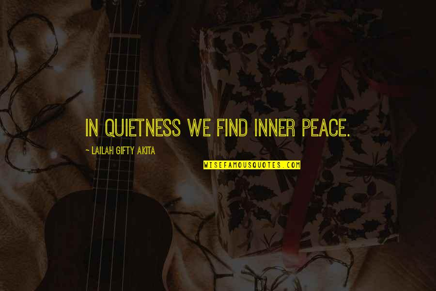 Christianity And Peace Quotes By Lailah Gifty Akita: In quietness we find inner peace.