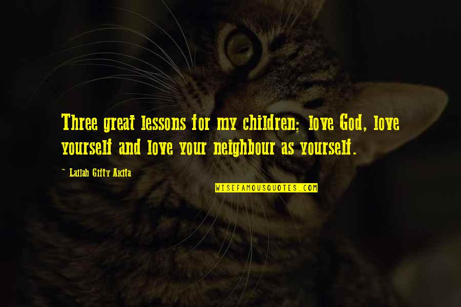 Christianity And Peace Quotes By Lailah Gifty Akita: Three great lessons for my children; love God,
