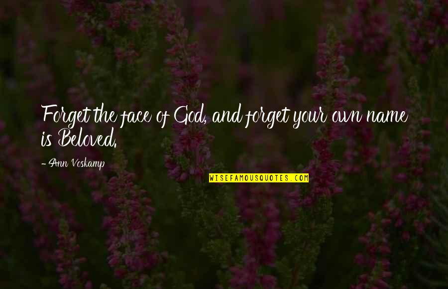Christianity Quotes And Quotes By Ann Voskamp: Forget the face of God, and forget your