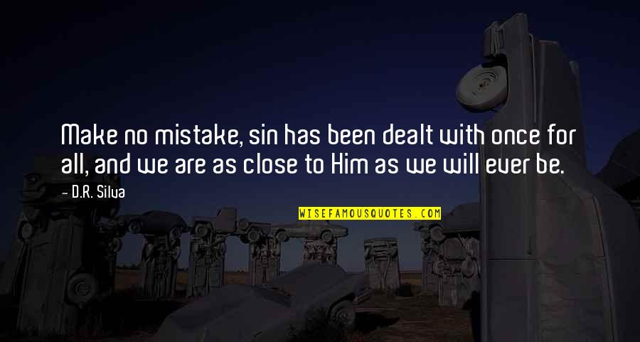 Christianity Quotes And Quotes By D.R. Silva: Make no mistake, sin has been dealt with