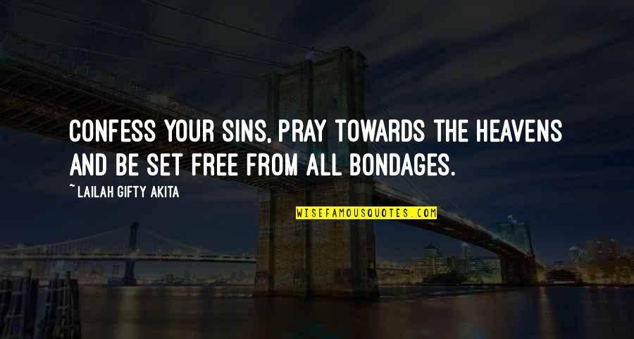 Christianity Quotes And Quotes By Lailah Gifty Akita: Confess your sins, pray towards the Heavens and