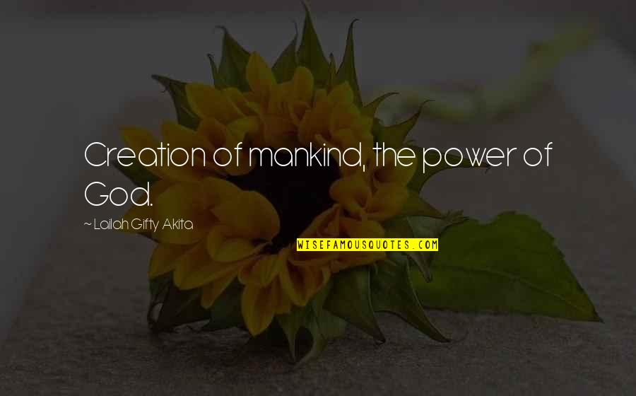 Christianity Quotes And Quotes By Lailah Gifty Akita: Creation of mankind, the power of God.