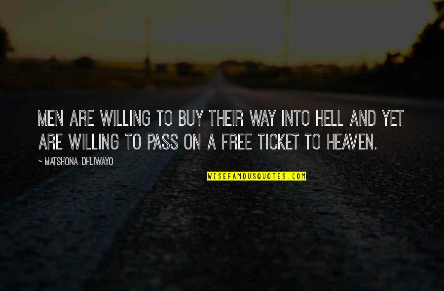 Christianity Quotes And Quotes By Matshona Dhliwayo: Men are willing to buy their way into