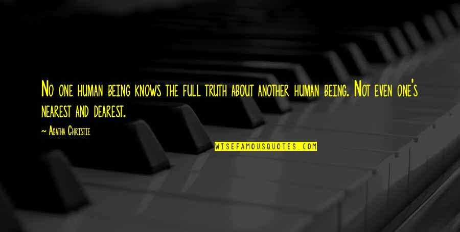 Christie's Quotes By Agatha Christie: No one human being knows the full truth