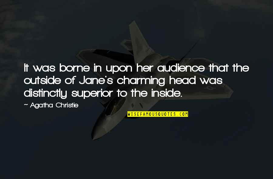Christie's Quotes By Agatha Christie: It was borne in upon her audience that