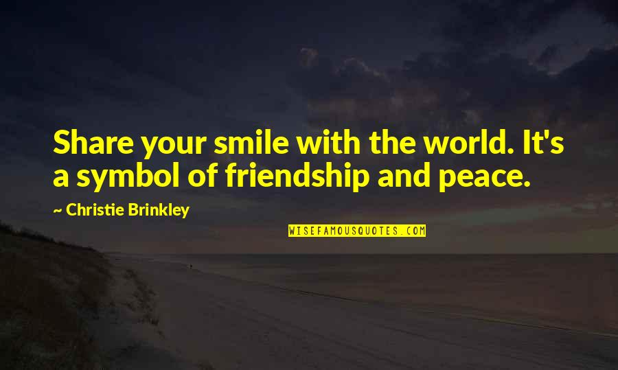 Christie's Quotes By Christie Brinkley: Share your smile with the world. It's a