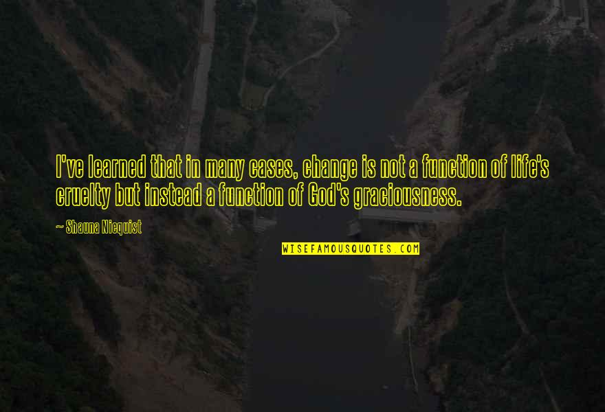 Christine Damski Quotes By Shauna Niequist: I've learned that in many cases, change is