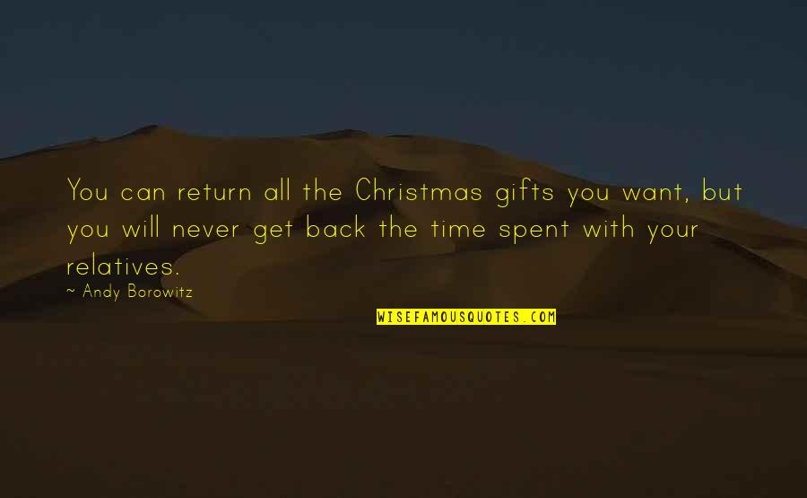 Christmas And Gifts Quotes By Andy Borowitz: You can return all the Christmas gifts you