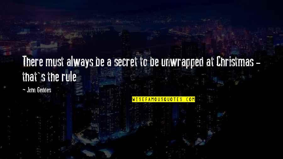 Christmas And Gifts Quotes By John Geddes: There must always be a secret to be