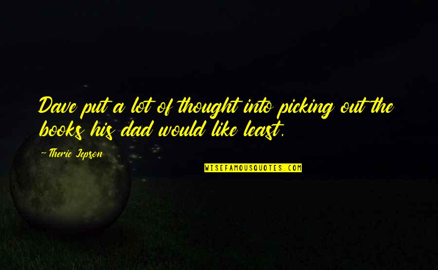 Christmas And Gifts Quotes By Theric Jepson: Dave put a lot of thought into picking