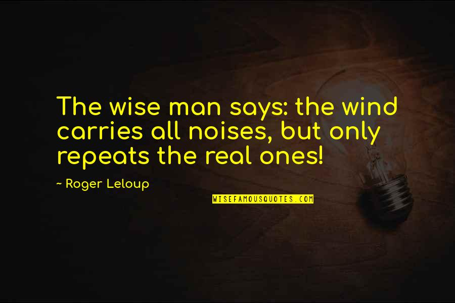 Christmas Baking Quotes By Roger Leloup: The wise man says: the wind carries all