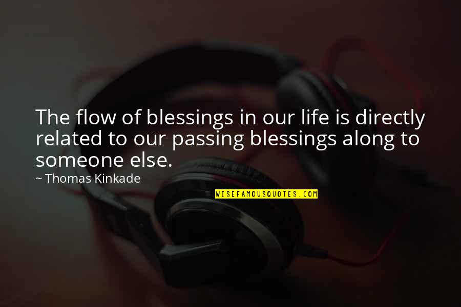 Christmas Blessing Quotes By Thomas Kinkade: The flow of blessings in our life is