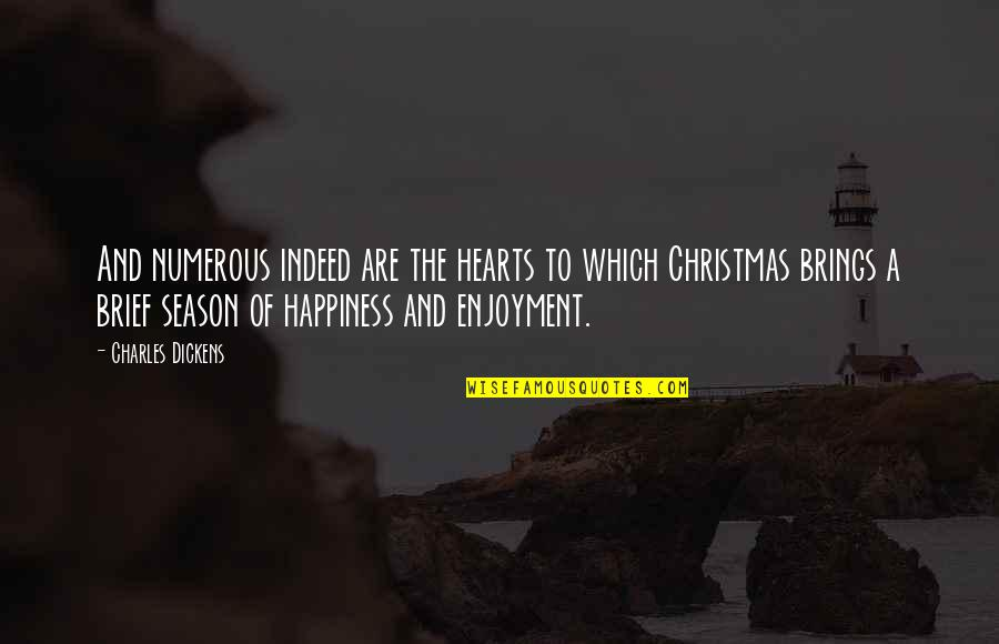 Christmas Dickens Quotes By Charles Dickens: And numerous indeed are the hearts to which