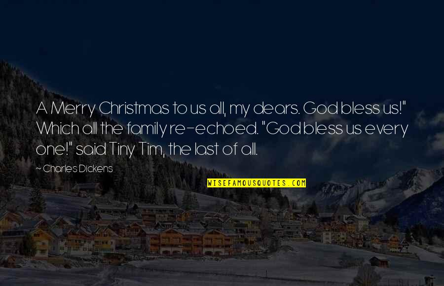 Christmas Dickens Quotes By Charles Dickens: A Merry Christmas to us all, my dears.