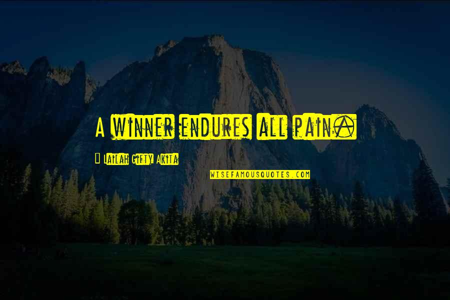 Christmas Dickens Quotes By Lailah Gifty Akita: A winner endures all pain.