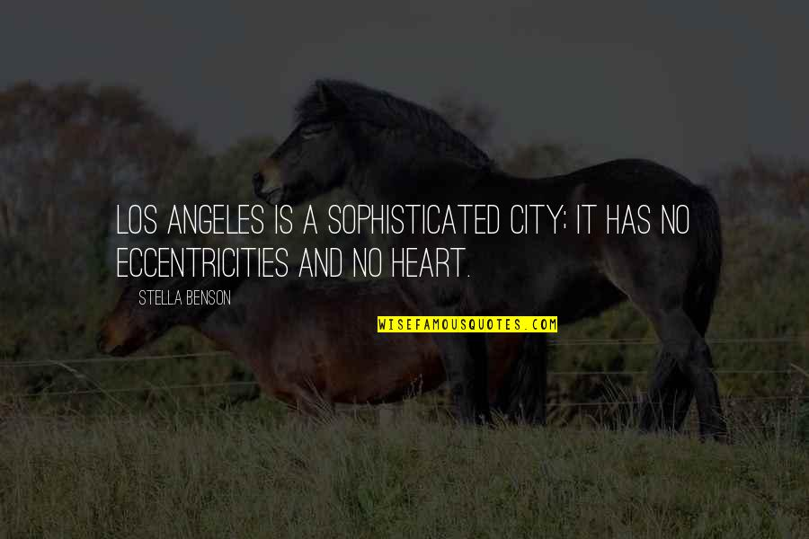 Christmas Dickens Quotes By Stella Benson: Los Angeles is a sophisticated city; it has