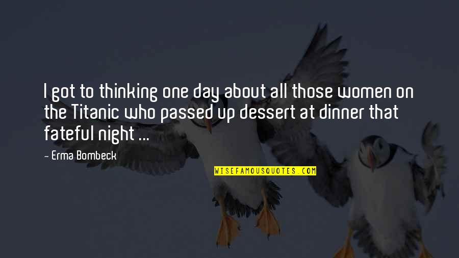 Christmas Dinner Invitation Quotes By Erma Bombeck: I got to thinking one day about all