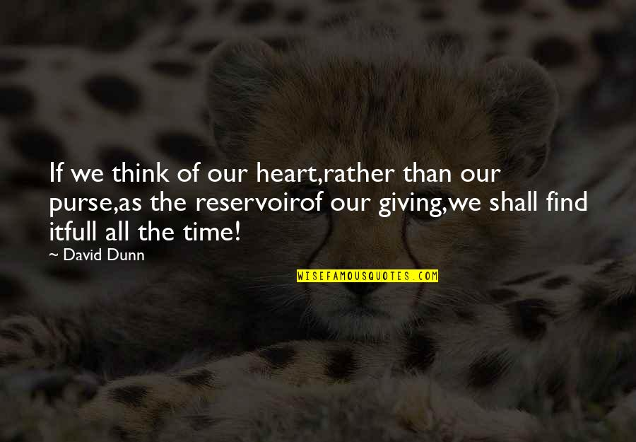 Christmas Giving Quotes By David Dunn: If we think of our heart,rather than our