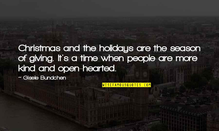 Christmas Giving Quotes By Gisele Bundchen: Christmas and the holidays are the season of