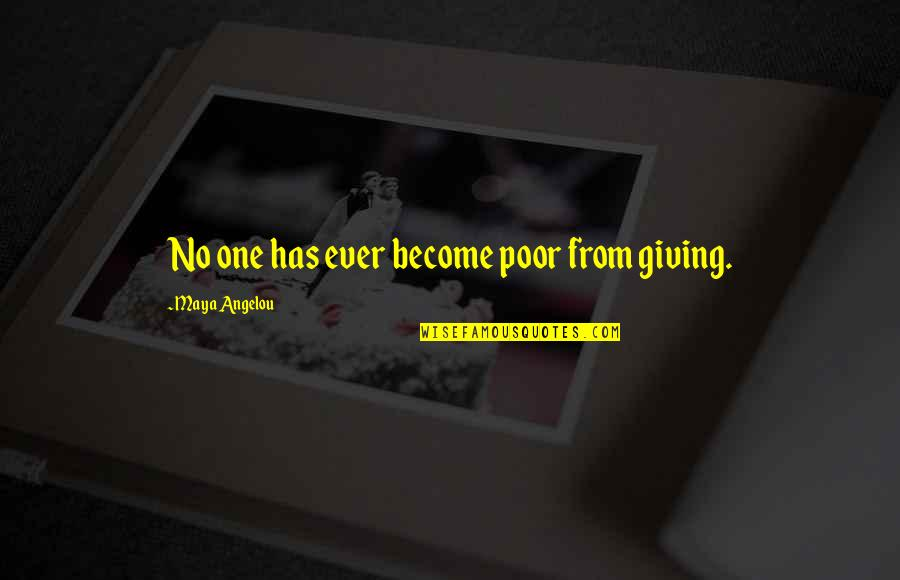 Christmas Giving Quotes By Maya Angelou: No one has ever become poor from giving.