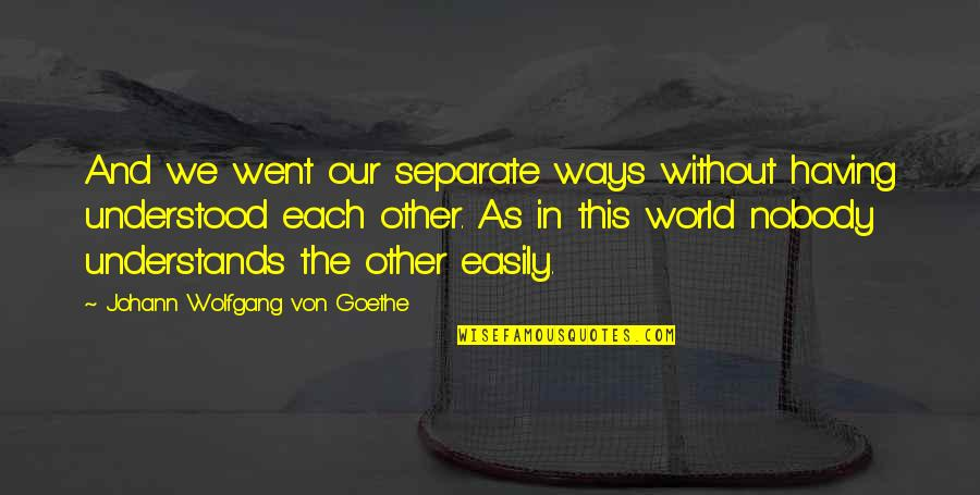 Christmas Reading Quotes By Johann Wolfgang Von Goethe: And we went our separate ways without having