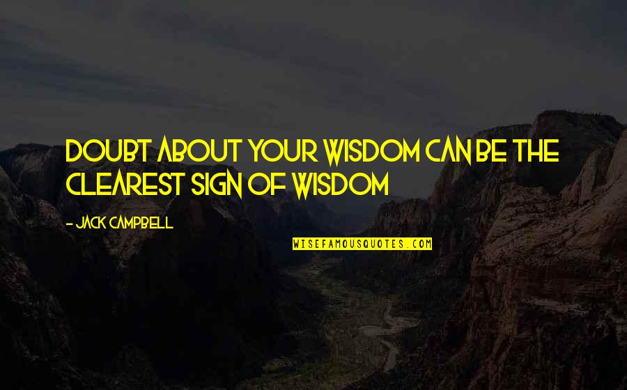 Christmas Song And Movie Quotes By Jack Campbell: Doubt about your wisdom can be the clearest