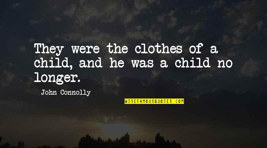 Christmas Song And Movie Quotes By John Connolly: They were the clothes of a child, and