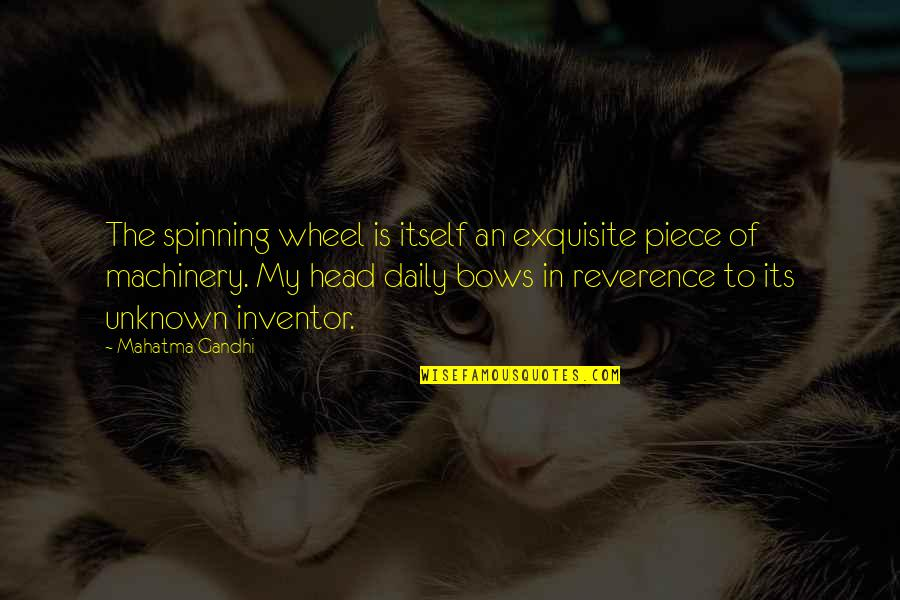 Christmas Song And Movie Quotes By Mahatma Gandhi: The spinning wheel is itself an exquisite piece