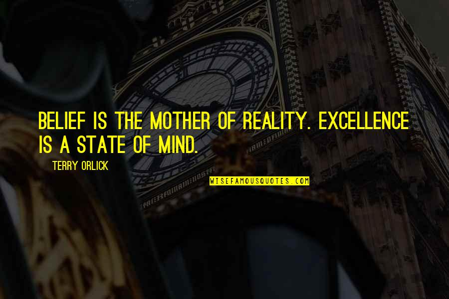 Christmas Song And Movie Quotes By Terry Orlick: Belief is the mother of reality. Excellence is
